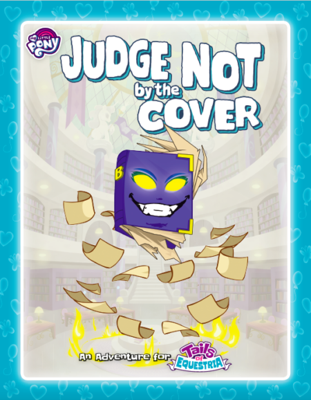 Judge Not by the Cover - Inside Cover Preview an adventure for Tails of Equestria by River Horse