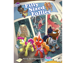 Filly Sized Follies adventure to Tails of Equestria by River Horse