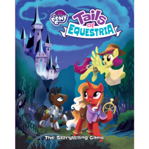 My Little Pony Tails of Equestria the Storytelling Game by River Horse